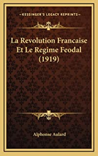 La Revolution Francaise Et Le Regime Feodal (1919)