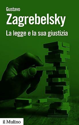 La legge e la sua giustizia: Tre capitoli di giustizia costituzionale (Biblioteca paperbacks Vol. 105) (Italian Edition)