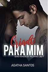 Criado Para Mim (Homens de Palomino Livro 3) eBook Kindle