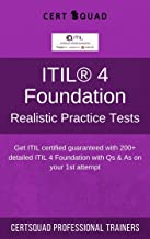 ITIL® 4 Foundation Realistic Practice Tests : Get ITIL certified guaranteed with 200+ detailed ITIL 4 Foundation with Qs &...