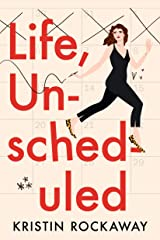 Life, Unscheduled Kindle Edition