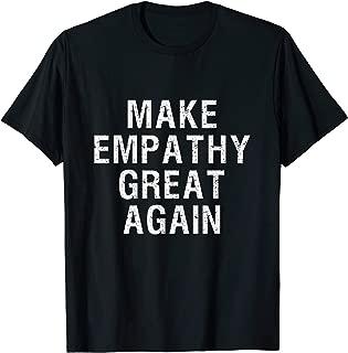 Make Empathy Great Again Social Statement T Shirt