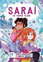 Saraí #2: Saraí en primer plano (Sarai in the Spotlight) (Spanish Edition)