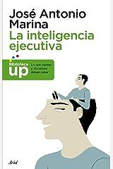 La inteligencia ejecutiva: Lo que los padres y docentes deben saber (Biblioteca UP) (Spanish Edition) Format Kindle