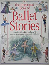 Illustrated Book of Ballet Stories by Barbara Newman (Illustrated, 4 Nov 1999) Paperback