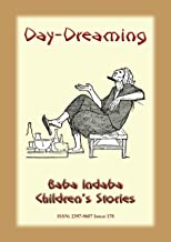 DAY-DREAMING - An Arabian Children's Story: Baba Indaba Children's Stories - Issue 178