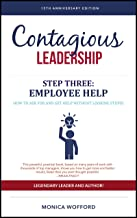Contagious Leadership STEP 3: Employee Help: How to Ask for and Get Help Without Looking Stupid (Contagious Leadership Cha...