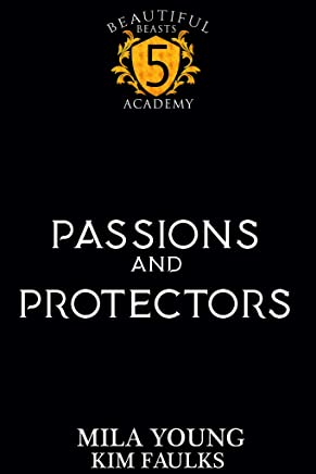 Passions and Protectors (Beautiful Beasts Academy Book 5) (English Edition)