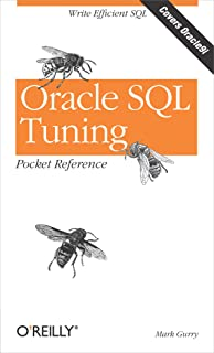 Oracle SQL Tuning Pocket Reference: Write Efficient SQL (English Edition)