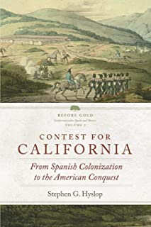 Contest for California (Before Gold: California under Spain and Mexico Series)