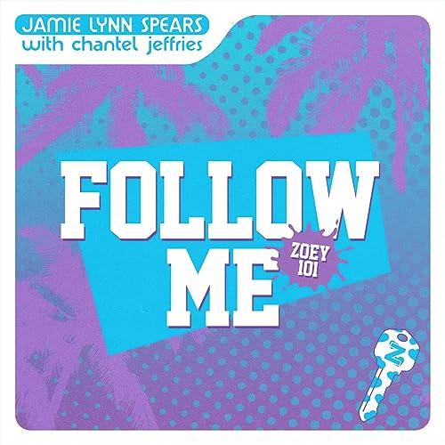 Follow Me Zoey 101 By Jamie Lynn Spears Chantel Jeffries On Amazon Music Amazon Com