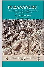 Puranānūru: Text, Transliteration and Translations in English Verse and Prose: Vol. I. 1–200 Verses
