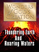 Wonders of God's Creations: Thundering Earth and Roaring Waters