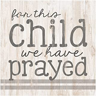 P. Graham Dunn for This Child We Prayed Whitewash 3.5 x 3.5 Inch Pine Wood Tabletop Block Sign