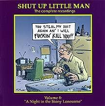 Shut Up Little Man - Complete Recordings Volume 4: