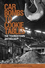 Car Bombs to Cookie Tables: The Youngstown Anthology