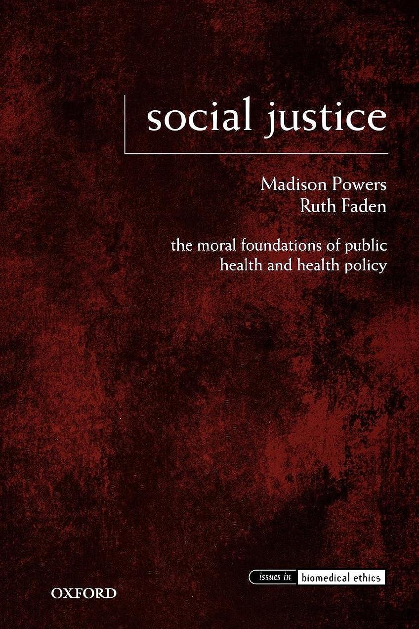 絡まるスキャンダラス魔術師Social Justice: The Moral Foundations of Public Health and Health Policy (Issues in Biomedical Ethics)