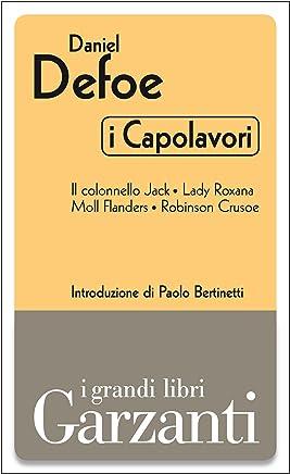 I capolavori (Il colonnello Jack - Lady Roxana - Moll Flanders - Robinson Crusoe)