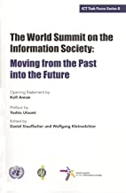 The World Summit on the Information Society: Moving from the Past Into the Future (Ict Task Force Series)