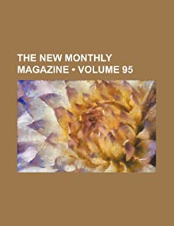 The New Monthly Magazine (Volume 95)