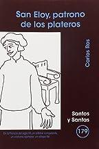 San Eloy, patrono de los plateros: 179 (Santos y Santas)