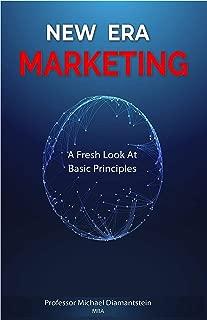 New Era Marketing: A Fresh Look At Basic Principles