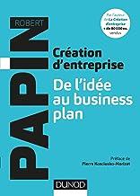 Livres Création d'entreprise : De l'idée au business plan PDF