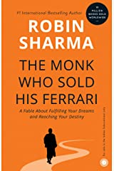 The Monk Who Sold His Ferrari: A Fable About Fulfilling Your Dreams & Reaching Your Destiny Kindle Edition