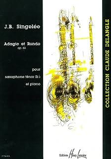 ジャン・バティスト・サンジュレー : アダージョとロンド 作品63 (テナーサクソフォン、ピアノ) アンリ・ルモアンヌ出版