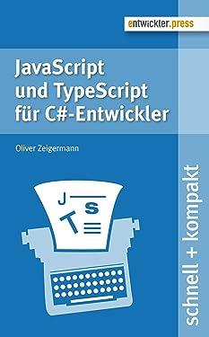 JavaScript und TypeScript für C#-Entwickler (schnell + kompakt 56) (German Edition)