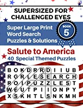 SUPERSIZED FOR CHALLENGED EYES, Book 5 - Salute to America: Super Large Print Word Search Puzzles