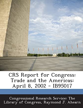 Crs Report for Congress: Trade and the Americas: April 8, 2002 - Ib95017