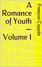 A Romance of Youth — Volume 1