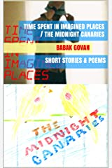 Time Spent in Imagined Places/The Midnight Canaries Kindle Edition