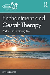 Enchantment and Gestalt Therapy: Partners in Exploring Life