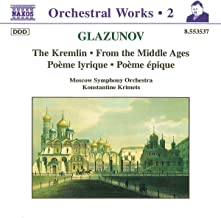 Glazunov: The Kremlin, From the Middle Ages, etc.