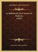 Le Bulletin de L'Art Ancien Et Moderne (1903) Le Bulletin de L'Art Ancien Et Moderne (1903)