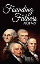 Founding Fathers Four Pack (Annotated): The Autobiography of Benjamin Franklin, Autobiography of Thomas Jefferson, Alexander Hamilton, Essay on John Jay (English Edition)