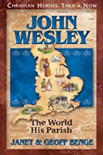 John Wesley: The World His Parish (Christian Heroes: Then & Now)