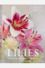 Lilies: Beautiful varieties for home and garden Kindle Edition