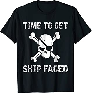 Let's Get Ship Faced Pirate T-Shirt