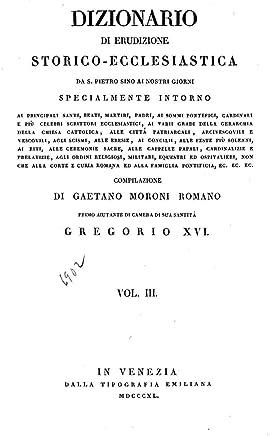 Dizionario di erudizione storicoecclesiastica da S. Pietro sino ai nostri giorni - Vol. III