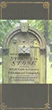 Stories in Stone: A Field Guide to Cemetery Symbolism and Iconography PDF