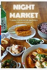 Cuisine coréenne du quotidien Traditionnelle & Streetfood: Recettes faciles des plats les plus populaires de Corée Broché