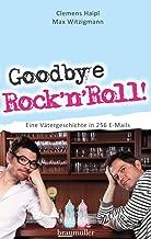 Goodbye Rock'n'Roll!: Eine Vätergeschichte in 256 E-Mails (German Edition)