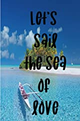 Let's Sail The Sea of Love Paperback
