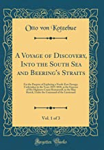 A Voyage of Discovery, Into the South Sea and Beering's Straits, Vol. 1 of 3: For the Purpose of Exploring a North-East Passage, Undertaken in the ... in the Ship Rurick, Under the Command of th