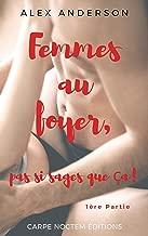 Femmes au foyer, pas si sages que ça!: (érotique, mâle alpha, new adulte, adultère) (French Edition)