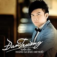 Tuyen Tap Cac Bai Hat Hay Nhat Cua Dan Truong