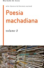 Poesia machadiana: volume 3